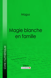 Magie blanche en famille by Magus; Ligaran