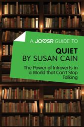 A Joosr Guide to… Quiet by Susan Cain by Joosr