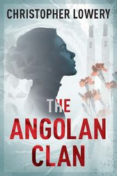 The Angolan Clan by Christopher Lowery
