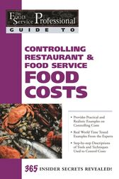 The Food Service Professional Guide to Controlling Restaurant & Food Service Food Costs by Douglas Brown