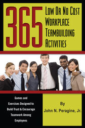365 Low or No Cost Workplace Teambuilding Activities by John Peragine