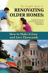The Complete Guide to Renovating Older Homes by Jeanne Lawson