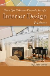 How to Open & Operate a Financially Successful Interior Design Business by Diane Leone