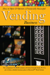 How to Open & Operate a Financially Successful Vending Business by Donna Murphy