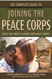 The Complete Guide to Joining the Peace Corps by Sharlee DiMenichi
