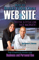 How to Build Your Own Website With Little or No Money by Bruce Brown