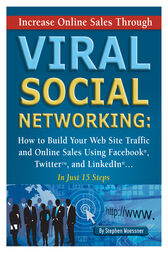 Increase Online Sales Through Viral Social Networking by Stephen Woessner