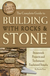 The Complete Guide to Building With Rocks & Stone by Brenda Flynn
