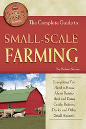 The Complete Guide to Small Scale Farming by Melissa Nelson