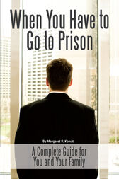 When You Have to Go to Prison by Margaret Kohut