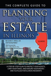 The Complete Guide to Planning Your Estate in Illinois by Linda Ashar