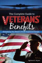 The Complete Guide to Veterans' Benefits by Bruce Brown