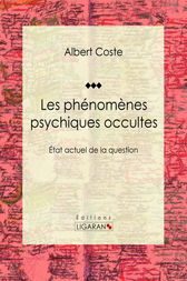 Les phénomènes psychiques occultes by Albert Coste