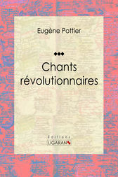 Chants révolutionnaires by Eugène Pottier