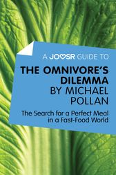 A Joosr Guide to… The Omnivore's Dilemma by Michael Pollan by Joosr