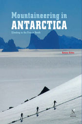 Mountaineering in Antarctica: complete guide by Damien Gildea