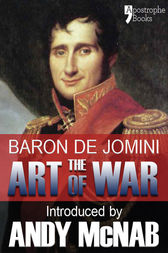 The Art of War - an Andy McNab War Classic by Baron Antoine Henri De Jomini