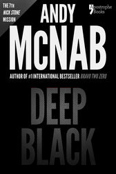 Deep Black (Nick Stone Book 7) by Andy McNab