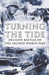 Turning the Tide: Decisive Battles of the Second World War by Nigel Cawthorne