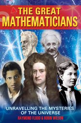 The Great Mathematicians by Robin Wilson