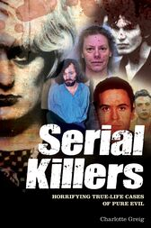 Serial Killers by Charlotte Greig