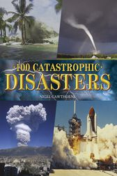 100 Catastrophic Disasters by Nigel Cawthorne