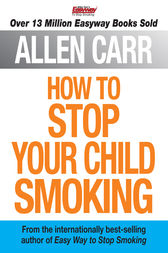 How to Stop Your Child Smoking by Allen Carr