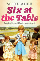 Six at the Table: Take the 70s, Add Family and Mix Well