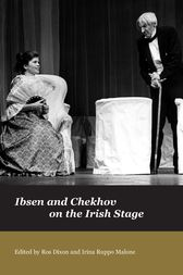 Ibsen and Chekhov on the Irish Stage by Ros Dixon