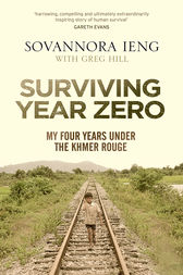 Surviving Year Zero by Sovannora Ieng