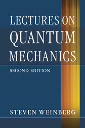Lectures on Quantum Mechanics by Steven Weinberg