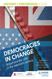 History+ for Edexcel A Level: Democracies in change: Britain and the USA in the twentieth century by Nick Shepley