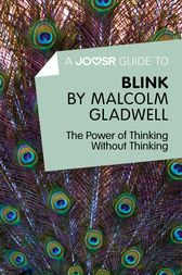 A Joosr Guide to... Blink by Malcolm Gladwell by Joosr