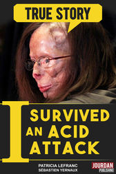 I Survived an Acid Attack by Patricia Lefranc