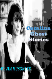 Catalina Ghost Stories Embellished Version by Jim Musgrave