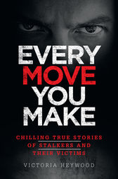 Every Move You Make by Victoria Heywood