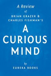 A Curious Mind by Brian Grazer and Charles Fishman | A Review by Eureka Books