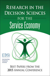Research in the Decision Sciences for the Service Economy by European Decision Sciences Institute;  Carmela DiMauro;  Alessandro Ancarani;  Gyula Vastag