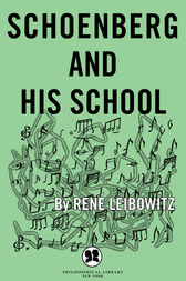 Schoenberg and His School by René Leibowitz
