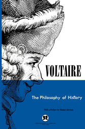 The Philosophy of History by Voltaire;  Thomas Kiernan