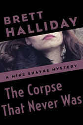 The Corpse That Never Was by Brett Halliday