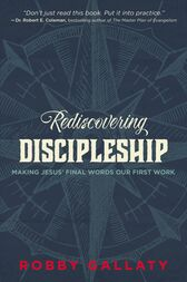 Rediscovering Discipleship by Robby Gallaty