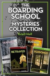 The Boarding School Mysteries Collection by Kristi Holl