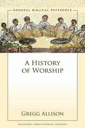 A History of Worship by Gregg Allison