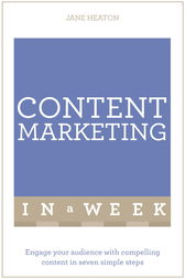 Content Marketing In A Week by Jane Heaton