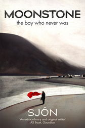Moonstone: The Boy Who Never Was by Sjón;  Victoria Cribb