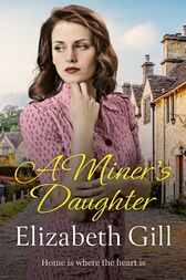 A Miner's Daughter by Elizabeth Gill