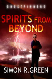 Spirits From Beyond by Simon Green