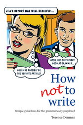 How Not To Write by Terence Denman