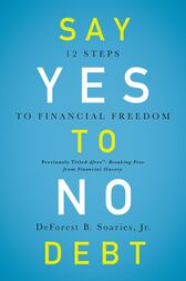 Say Yes to No Debt by Jr. Soaries